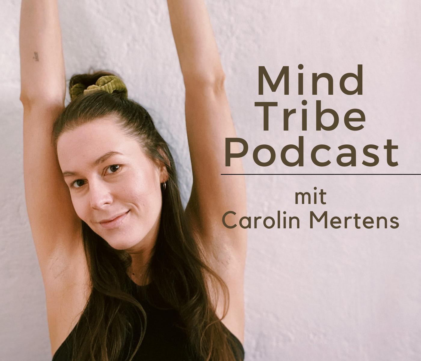 Mind Tribe Podcast für Gesundheit und Heilung mit Carolin Mertens
